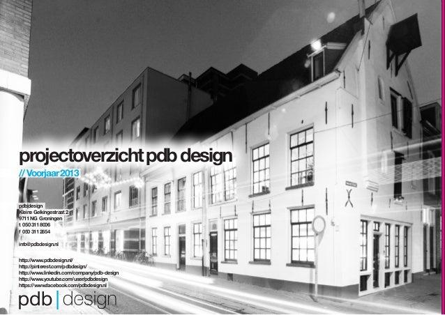 projectoverzichtpdbdesign//Voorjaar2013pdb|designKleineGelkingestraat29711NG Groningent 0503118006f 0503112654info@pdbdesi...