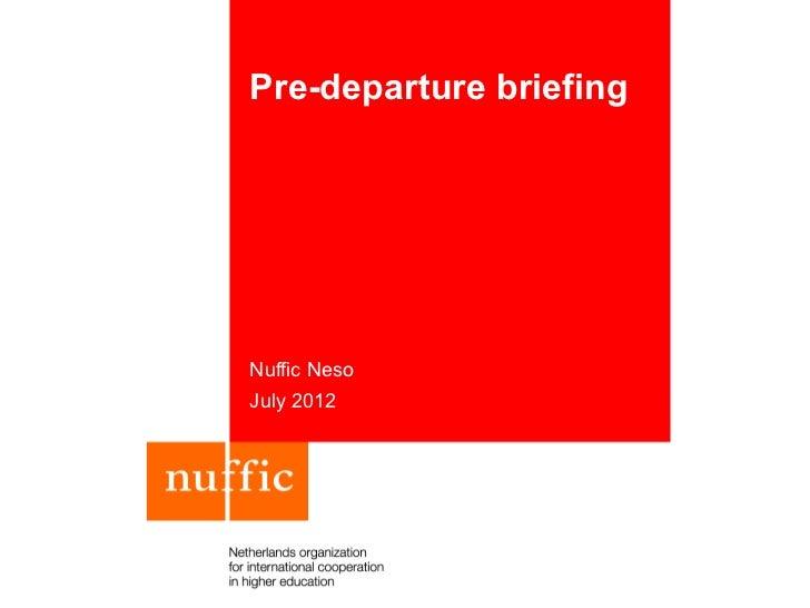 Pre-departure briefingNuffic NesoJuly 2012
