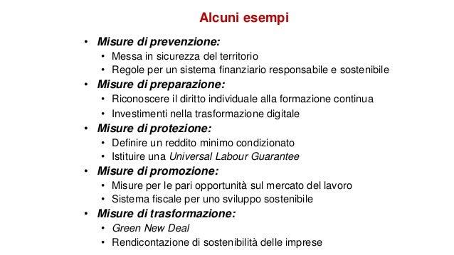 • Misure di prevenzione: • Messa in sicurezza del territorio • Regole per un sistema finanziario responsabile e sostenibil...