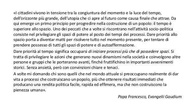«I cittadini vivono in tensione tra la congiuntura del momento e la luce del tempo, dell'orizzonte più grande, dell'utopia...