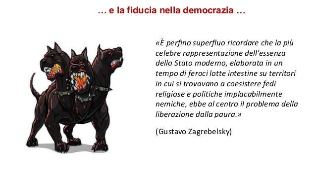 … e la fiducia nella democrazia … «È perfino superfluo ricordare che la più celebre rappresentazione dell'essenza dello St...