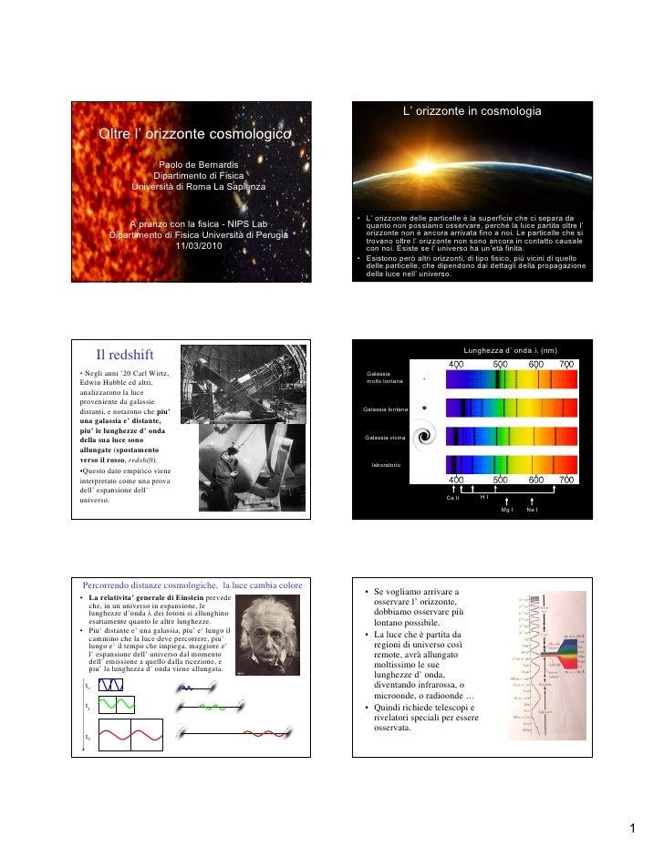 L' orizzonte in cosmologia       Oltre l' orizzonte cosmologico                       Paolo de Bernardis                  ...