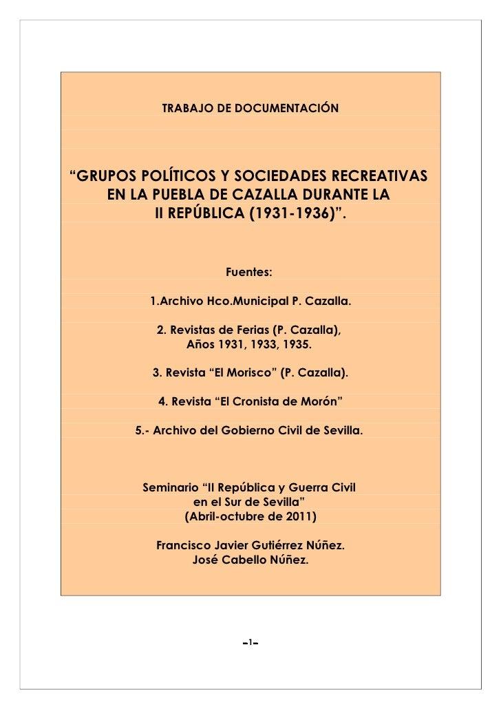 """TRABAJO DE DOCUMENTACIÓN""""GRUPOS POLÍTICOS Y SOCIEDADES RECREATIVAS    EN LA PUEBLA DE CAZALLA DURANTE LA          II REPÚB..."""