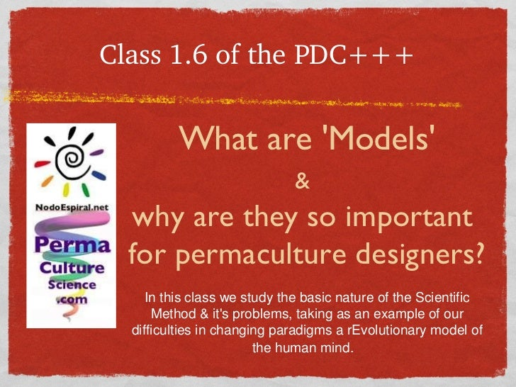 Class 1.6 of the PDC+++ What are 'Models' &   why are they so important  for permaculture designers? In this class we stud...