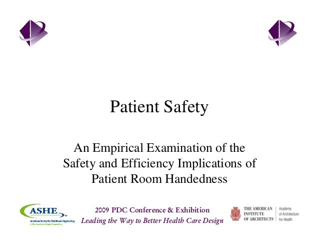 Patient SafetyPatient Safety An Empirical Examination of the Safety and Efficiency Implications ofy y p Patient Room Hande...