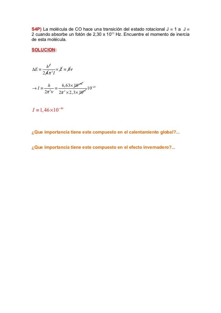 S4P) La molécula de CO hace una transición del estado rotacional J ≡ 1 a J ≡2 cuando absorbe un fotón de 2,30 x 1011 Hz. E...