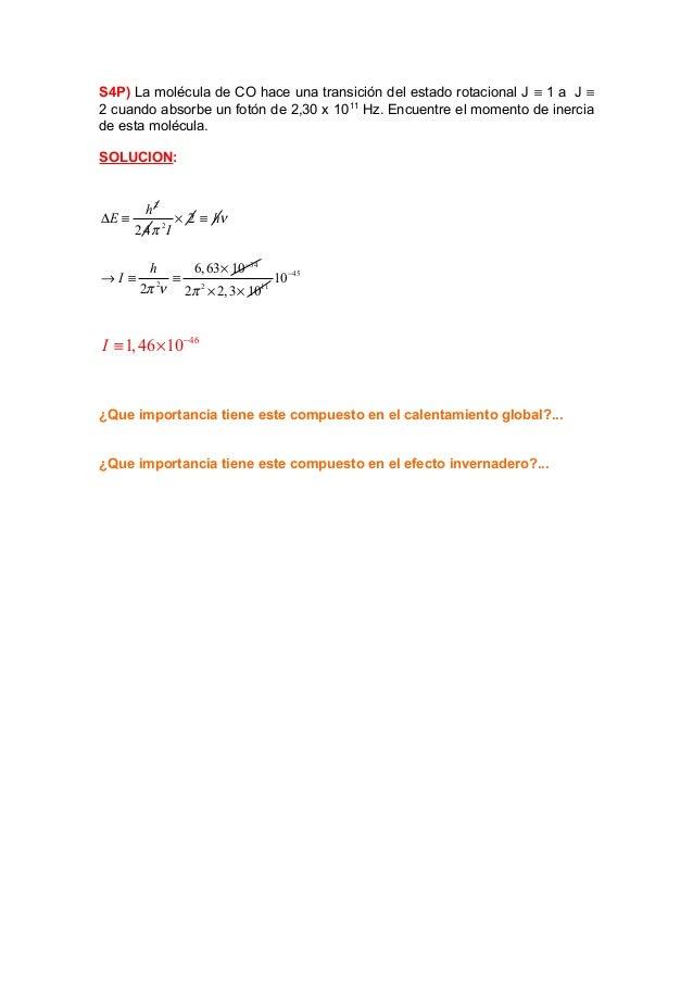 S4P) La molécula de CO hace una transición del estado rotacional J ≡ 1 a J ≡ 2 cuando absorbe un fotón de 2,30 x 1011 Hz. ...