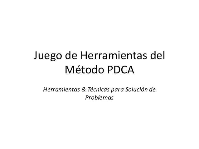 Juego de Herramientas del Método PDCA Herramientas & Técnicas para Solución de Problemas