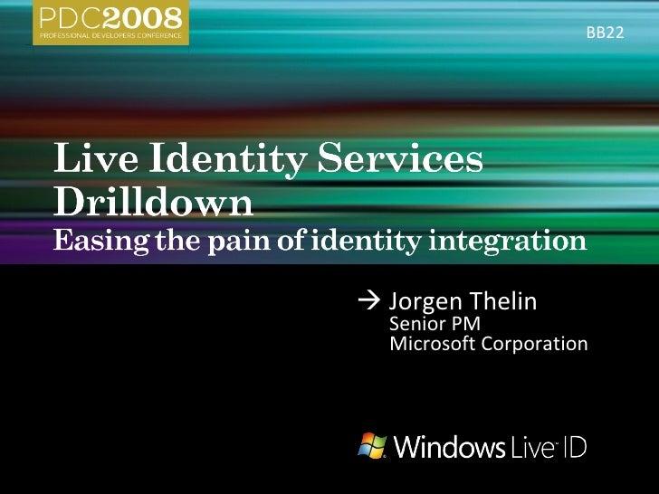  Jorgen Thelin Senior PM Microsoft Corporation BB22