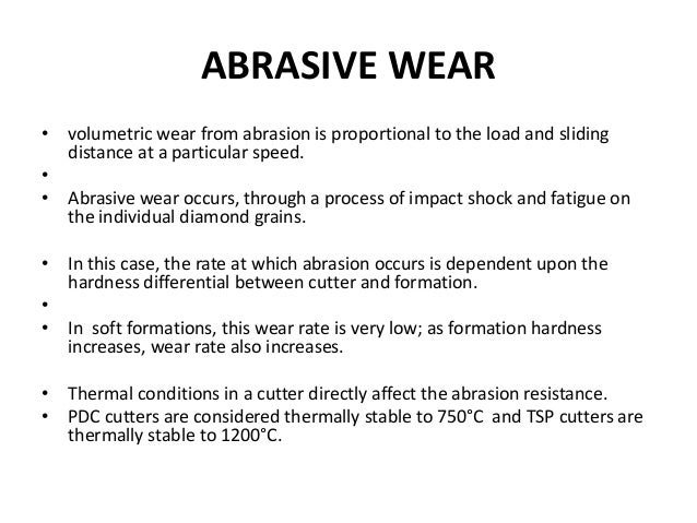 ABRASIVE WEAR • volumetric wear from abrasion is proportional to the load and sliding distance at a particular speed. • • ...