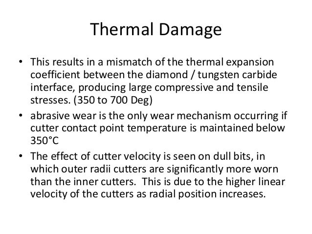 Thermal Damage • This results in a mismatch of the thermal expansion coefficient between the diamond / tungsten carbide in...