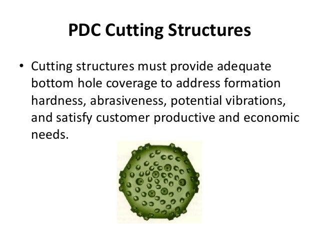 PDC Cutting Structures • Cutting structures must provide adequate bottom hole coverage to address formation hardness, abra...