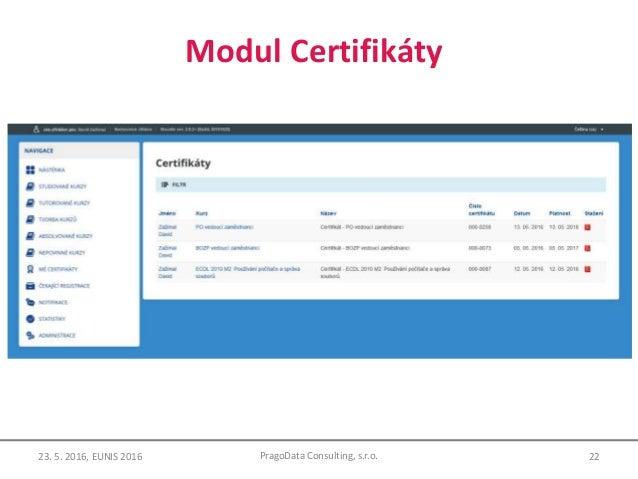 Modul Certifikáty 22PragoData Consulting, s.r.o.23. 5. 2016, EUNIS 2016