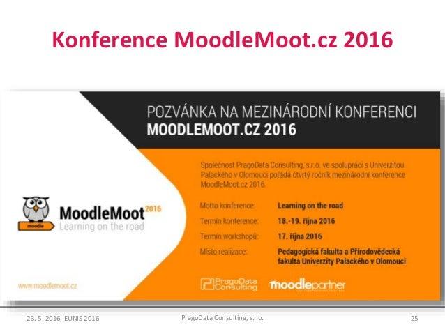 Konference MoodleMoot.cz 2016 2523. 5. 2016, EUNIS 2016 PragoData Consulting, s.r.o.