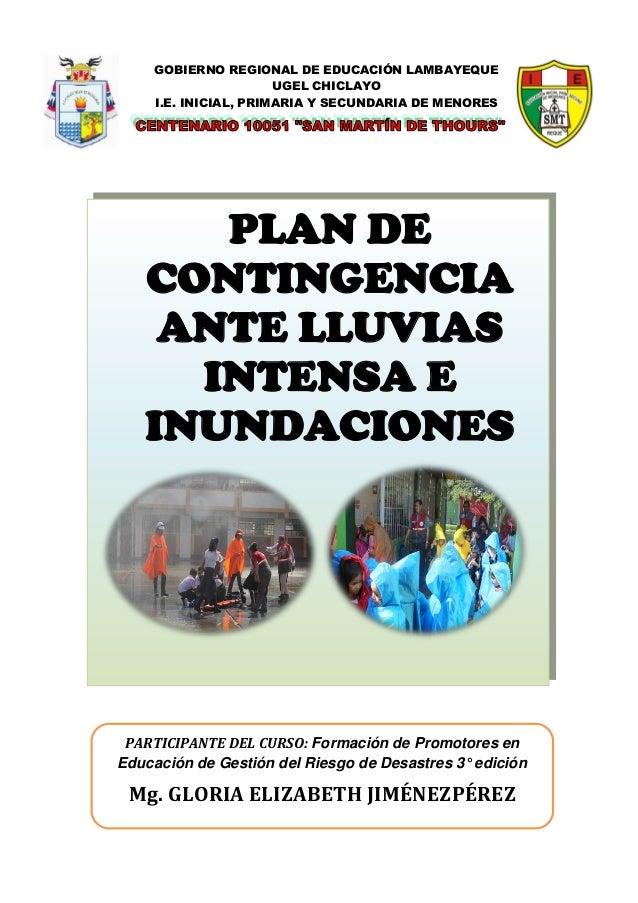 PLAN DE CONTINGENCIA ANTE LLUVIAS INTENSA E INUNDACIONES GOBIERNO REGIONAL DE EDUCACIÓN LAMBAYEQUE UGEL CHICLAYO I.E. INIC...