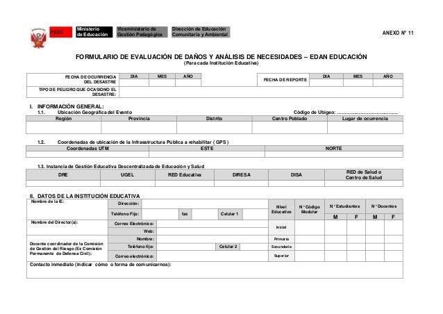 ANEXO N° 11 FORMULARIO DE EVALUACIÓN DE DAÑOS Y ANÁLISIS DE NECESIDADES – EDAN EDUCACIÓN (Para cada Institución Educativa)...