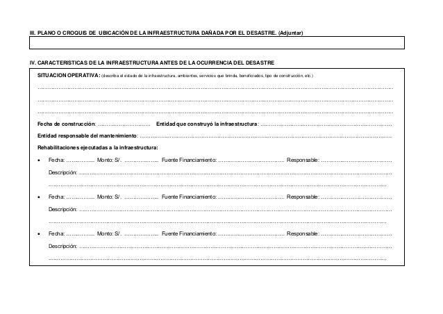 III. PLANO O CROQUIS DE UBICACIÓN DE LA INFRAESTRUCTURA DAÑADA POR EL DESASTRE. (Adjuntar) IV. CARACTERISTICAS DE LA INFRA...