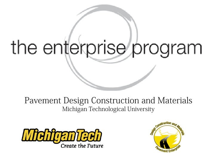 Pavement Design Construction and Materials          Michigan Technological University