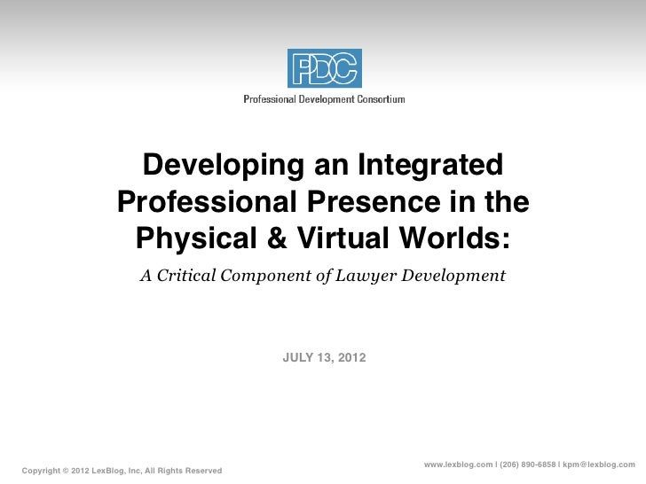 Developing an Integrated                       Professional Presence in the                        Physical & Virtual Worl...