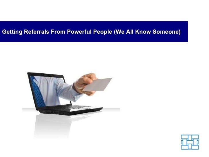 Getting Referrals From Powerful People (We All Know Someone)