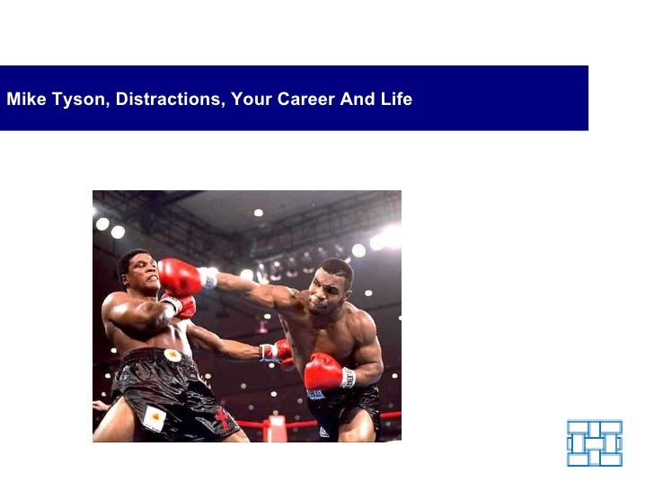 Mike Tyson, Distractions, Your Career And Life