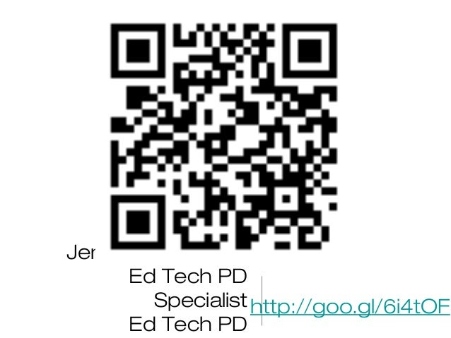 Jennifer Gingerich Ed Tech PD Specialist Ed Tech PD http://goo.gl/6i4tOF