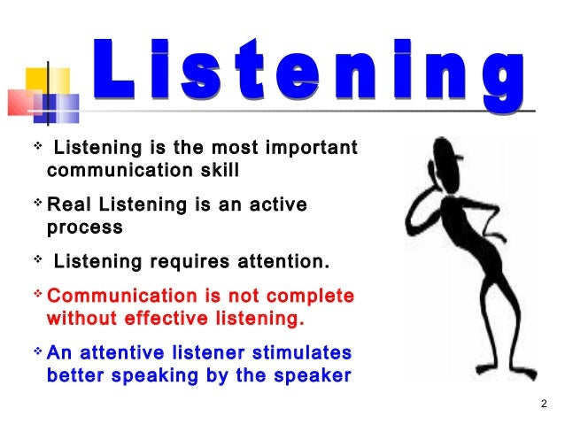 the importance of listening in the workplace Listening skills in the workplace the workplace may be one of the most important areas where good listening skills the second most common listening skill.