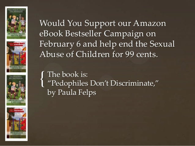 Would You Support our AmazoneBook Bestseller Campaign onFebruary 6 and help end the SexualAbuse of Children for 99 cents.{...