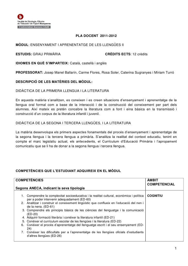 PLA DOCENT 2011-2012MÒDUL: ENSENYAMENT I APRENENTATGE DE LES LLENGÜES IIESTUDIS: GRAU PRIMÀRIA                            ...