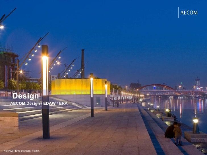 Design Hai River Embankment, Tianjin AECOM Design  /  EDAW  /  ERA