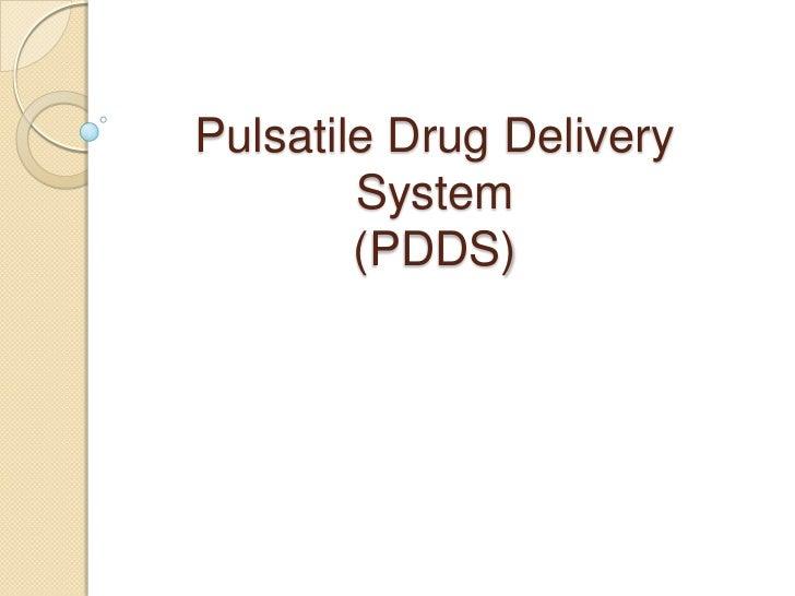 Pulsatile Drug Delivery        System        (PDDS)