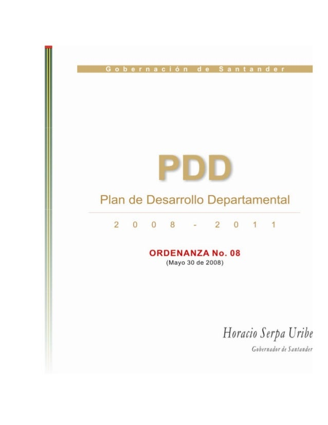 PLAN DE DESARROLLO DEPARTAMENTAL 2008 – 2011                                                                 Horacio Serpa...