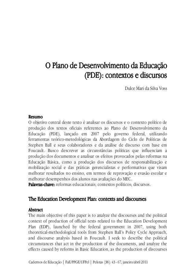 O Plano de Desenvolvimento da Educação(PDE): contextos e discursosDulce Mari da Silva VossResumoO objetivo central deste t...