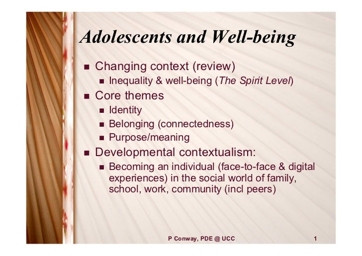 Adolescents and Well-being   Changing context (review)       Inequality & well-being (The Spirit Level)   Core themes  ...