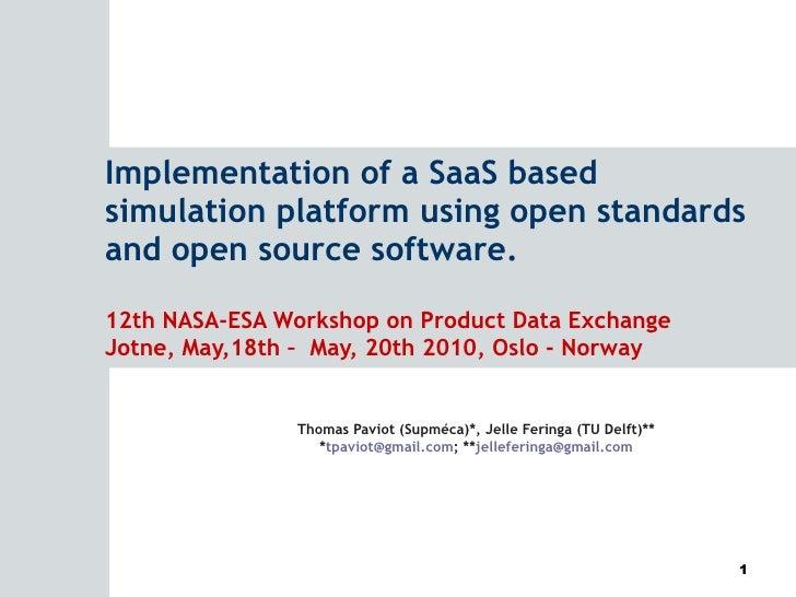 Implementation of a SaaS based simulation platform using open standards andopen source software. 12th NASA-ESA Workshop o...