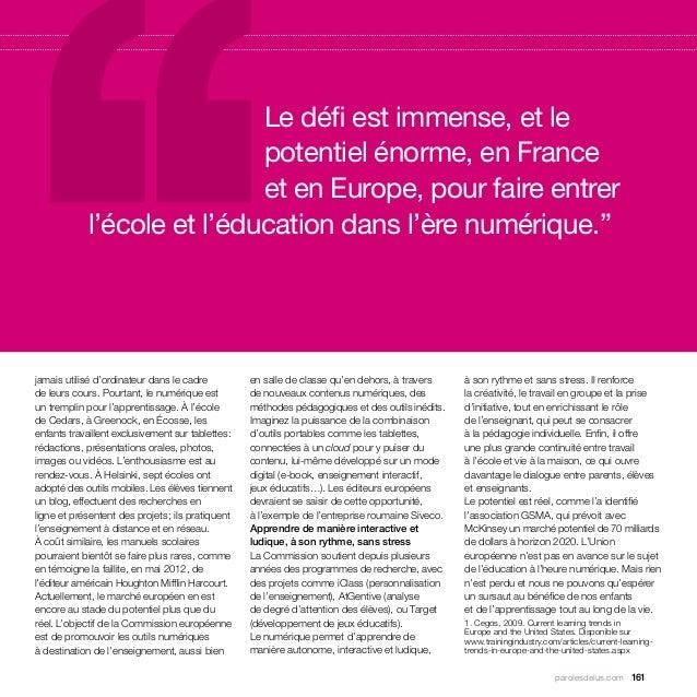 Le défi est immense, et le                             potentiel énorme, en France                             et en Europ...