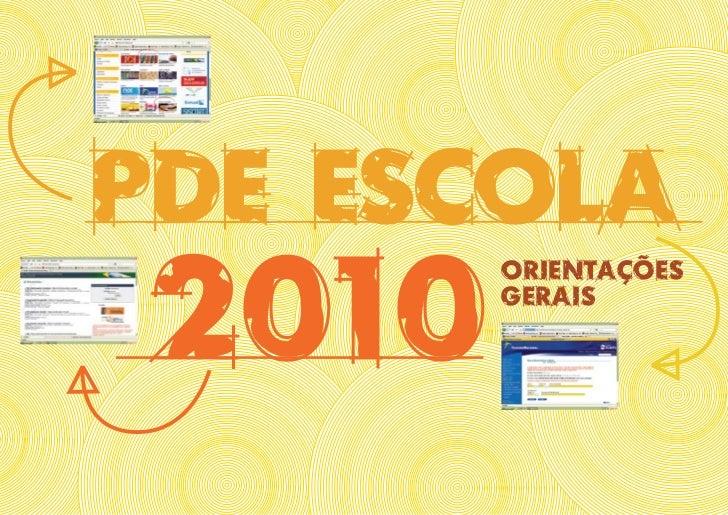 PDE ESCOLA  2010         Orientações         gerais