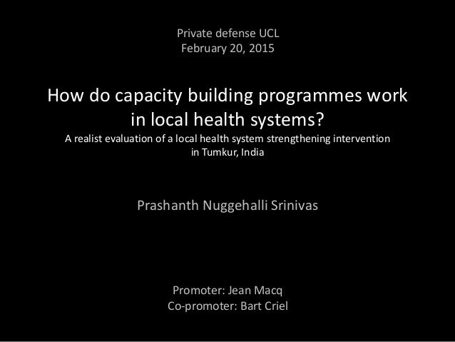How do capacity building programmes work in local health systems? A realist evaluation of a local health system strengthen...