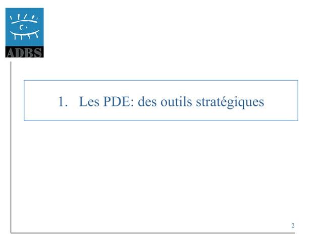 2 1. Les PDE: des outils stratégiques