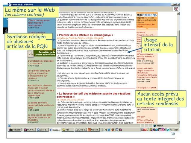 30 La même sur le Web (en colonne centrale) Synthèse rédigée de plusieurs articles de la PQN Usage intensif de la citation...