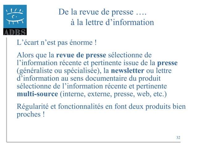 32 De la revue de presse …. à la lettre d'information L'écart n'est pas énorme ! Alors que la revue de presse sélectionne ...