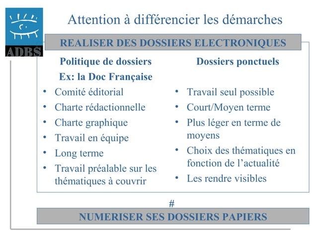 37 Attention à différencier les démarches Politique de dossiers Ex: la Doc Française • Comité éditorial • Charte rédaction...