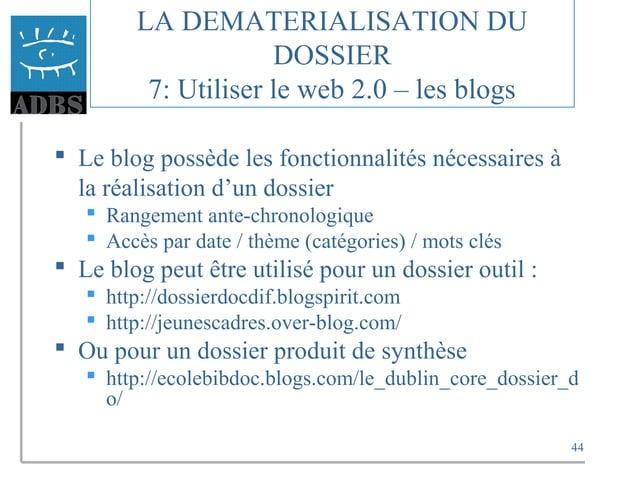 44  Le blog possède les fonctionnalités nécessaires à la réalisation d'un dossier  Rangement ante-chronologique  Accès ...