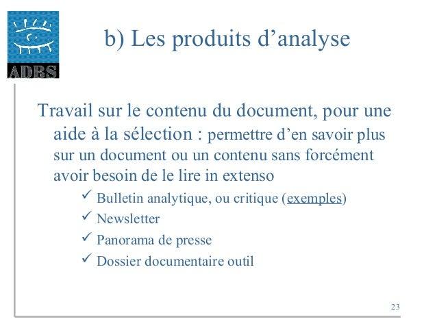 23 b) Les produits d'analyse Travail sur le contenu du document, pour une aide à la sélection : permettre d'en savoir plus...