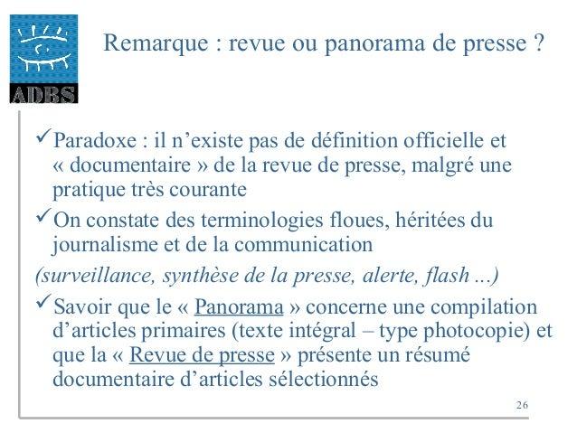 26 Remarque : revue ou panorama de presse ? Paradoxe : il n'existe pas de définition officielle et « documentaire » de la...