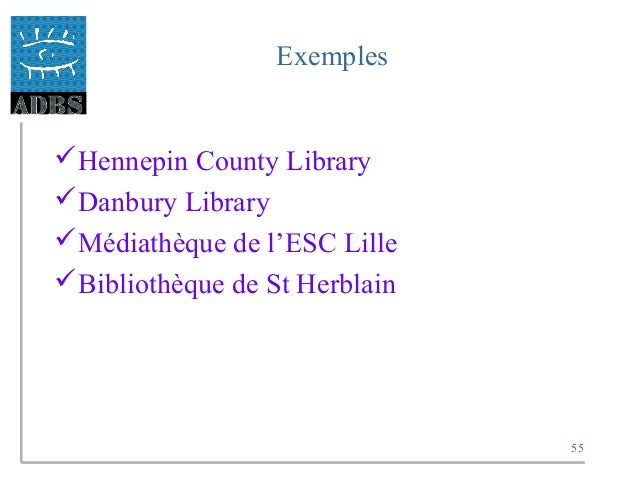 55 Exemples Hennepin County Library Danbury Library Médiathèque de l'ESC Lille Bibliothèque de St Herblain