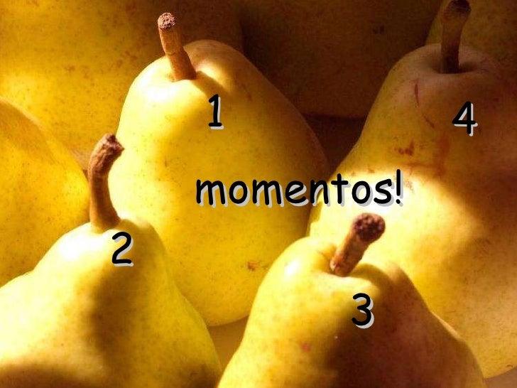 1 2 3 4 momentos!