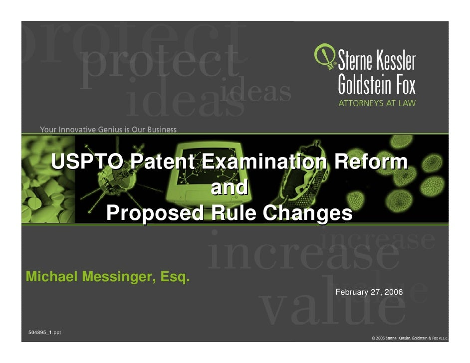 USPTO Patent Examination Reform                       and             Proposed Rule Changes  Michael Messinger, Esq.      ...