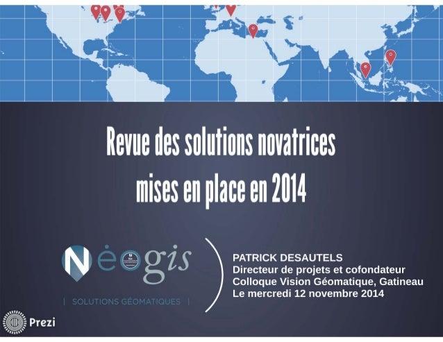 Géomatique appliquée : revue des solutions novatrices mises en place en 2014
