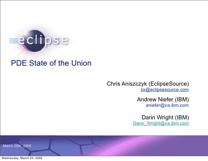 PDE State of the Union                                                                  Chris Aniszczyk (EclipseSource)   ...
